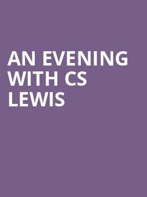 An Evening with CS Lewis at Montgomery Theatre