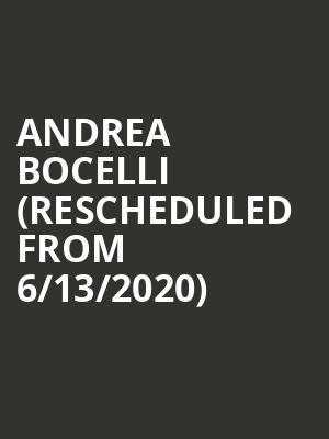 Andrea Bocelli (Rescheduled from 6/13/2020) at SAP Center