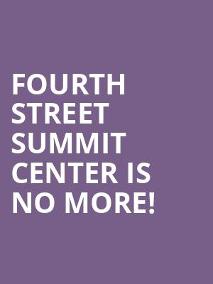 Fourth Street Summit Center is no more