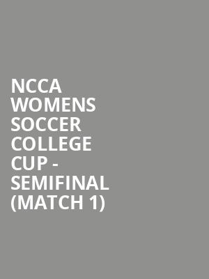 NCCA Womens Soccer College Cup - Semifinal (Match 1) at Avaya Stadium