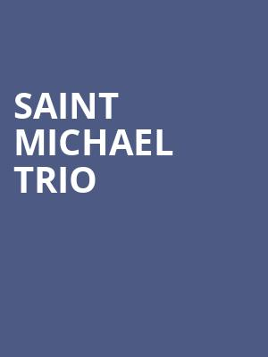 Saint Michael Trio at Lilian Fontaine Garden Theater