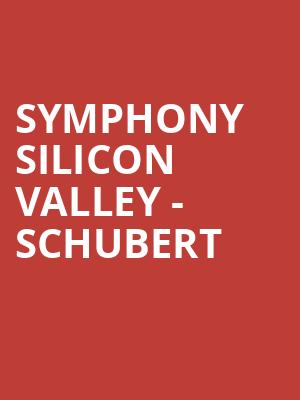 Symphony Silicon Valley - Schubert at California Theatre