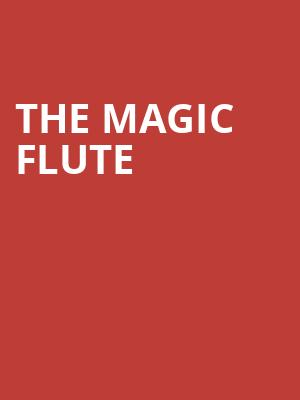 The Magic Flute at California Theatre