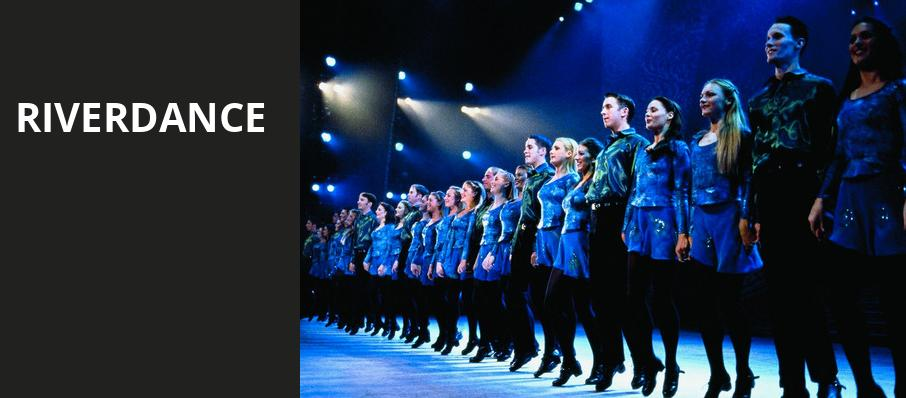 Riverdance, San Jose Center for Performing Arts, San Jose