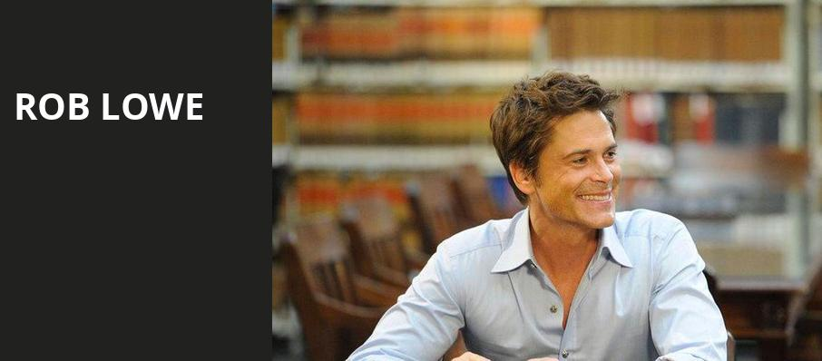 Rob Lowe, San Jose Center for Performing Arts, San Jose