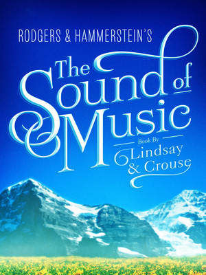 The Sound of Music, San Jose Center for Performing Arts, San Jose
